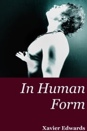 In Human Form ebook by Xavier Edwards