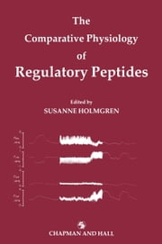 The Comparative Physiology of Regulatory Peptides ebook by Susanne Holmgren