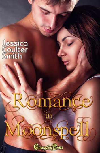 Romance in Moonspell - Box Set ebook by Jessica Coulter Smith