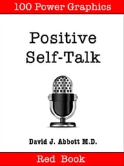 Positive Self-Talk Red Book ebook by David J. Abbott M.D.