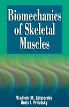 Biomechanics of Skeletal Muscles ebook by Zatsiorsky, Vladimir M.