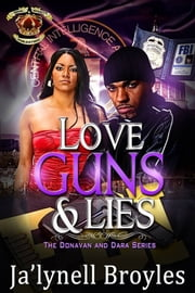 Love, Guns and Lies: The Donavan and Dara Series ebook by Ja'Lynell Broyles