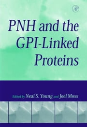 PNH and the GPI-Linked Proteins ebook by Young, Neal S.