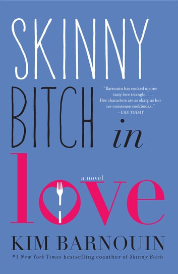 Skinny Bitch in Love ebook by Kim Barnouin