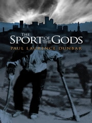 The Sport of the Gods ebook by Paul Laurence Dunbar