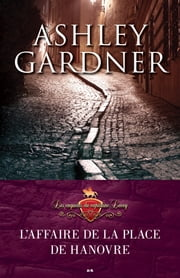 L'affaire de la place de Hanovre - 1 ebook by Ashley Gardner