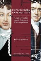 Exploratory Experiments ebook by Friedrich Steinle,Alex Levine