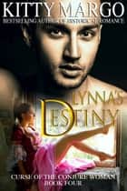 Lynna's Destiny (Curse of the Conjure Woman, Book Four) ebook by Kitty Margo