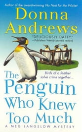 The Penguin Who Knew Too Much ebook by Donna Andrews