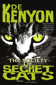 The Society of Secret Cats ebook by De Kenyon
