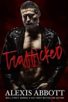 Trafficked ebook by Alexis Abbott