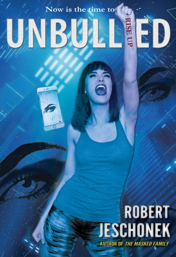 Unbullied - A Young Adult Thriller ebook by Robert Jeschonek