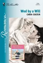 Wed By A Will - A Single Dad Romance ebook by Cara Colter