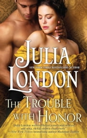 The Trouble with Honor ebook by Julia London