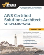 AWS Certified Solutions Architect Official Study Guide - Associate Exam ebook by Joe Baron,Hisham Baz,Tim Bixler,Biff Gaut,Kevin E. Kelly,Sean Senior,John Stamper