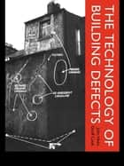 The Technology of Building Defects ebook by John Hinks,Geoff Cook