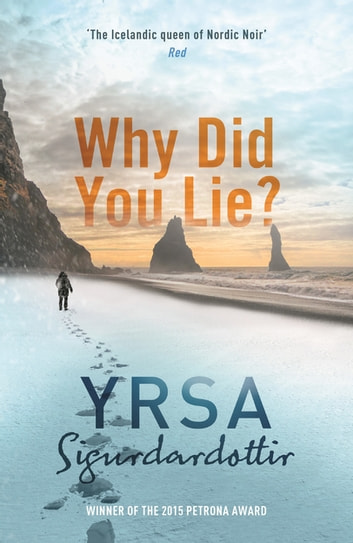 Why Did You Lie? eBook by Yrsa Sigurdardottir