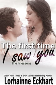 The First Time I Saw You ebook by Lorhainne Eckhart