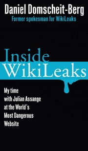 Inside WikiLeaks ebook by Daniel Domscheit-Berg