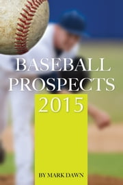 Baseball Prospects 2015 ebook by Mark Dawn