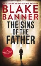The Sins of the Father eBook by Blake Banner