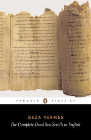 The Complete Dead Sea Scrolls in English ebook by Geza Vermes