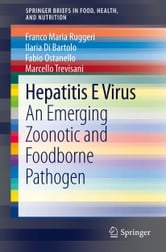 Hepatitis E Virus - An Emerging Zoonotic and Foodborne Pathogen ebook by Franco Maria Ruggeri,Ilaria Di Bartolo,Fabio Ostanello,Marcello Trevisani