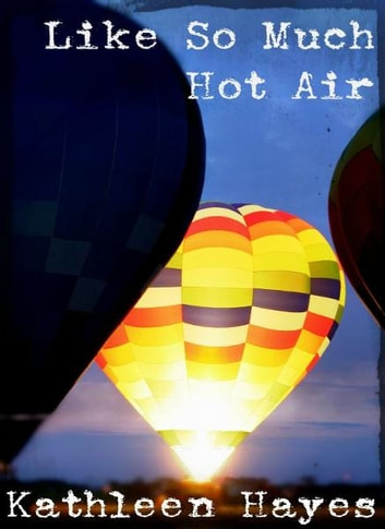 Like So Much Hot Air ebook by Kathleen Hayes