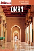 OMAN 2017 Carnet Petit Futé ebook by Dominique Auzias, Jean-Paul Labourdette