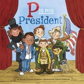 P Is for President ebook by Wendy Cheyette Lewison