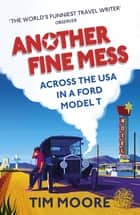 Another Fine Mess eBook by Tim Moore