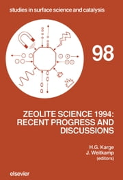 Zeolite Science 1994: Recent Progress and Discussions: Recent Progress and Discussions ebook by Weitkamp, J.