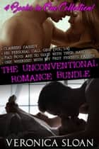 The Unconventional Romance Bundle - Naughty Hookups & Kinky Affairs ebook by Veronica Sloan