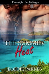 The Summer Heat ebook by Elodie Parkes