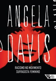 Racismo no movimento sufragista feminino ebook by Angela Davis, Heci Regina Candiani