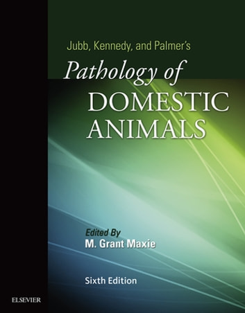 Jubb, Kennedy & Palmer's Pathology of Domestic Animals - E-Book: Volume 2 ebook by Grant Maxie, DVM, PhD, DipACVP