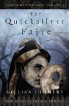 The Quicksilver Faire - The Scions of Shadow Trilogy, Book 2 ebook by Gillian Summers