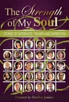 The Strength of My Soul ebook by SharRon Jamison