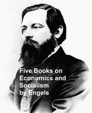 Works of Engels: Five Books on Economics and Socialism ebook by Frederick Engels