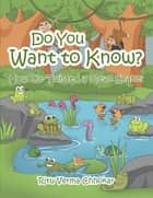Do You Want to Know? - How We Twisted a Mean Snake? ebook by Ritu Verma Chhokar