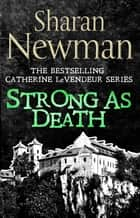 Strong as Death - Number 4 in series eBook by Sharan Newman