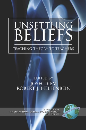 Unsettling Beliefs - Teaching Theory To Teachers ebook by
