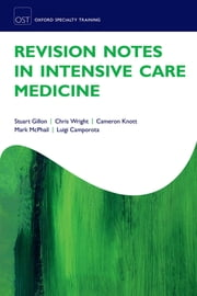 Revision Notes in Intensive Care Medicine ebook by Stuart Gillon,Chris Wright,Cameron Knott,Mark McPhail,Luigi Camporota