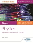 Edexcel AS/A Level Physics Student Guide: Topics 2 and 3 ebook by Mike Benn