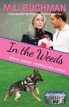 In the Weeds ekitaplar by M. L. Buchman