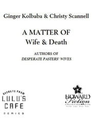 A Matter of Wife & Death ebook by Ginger Kolbaba,Christy Scannell