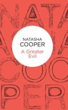 A Greater Evil ebook by Natasha Cooper