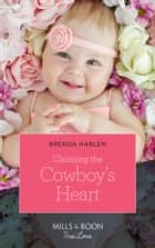 Claiming The Cowboy's Heart (Mills & Boon True Love) (Match Made in Haven, Book 4) 電子書 by Brenda Harlen