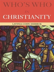 Who's Who in Christianity ebook by Lavinia Cohn-Sherbok