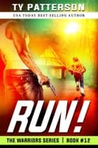 RUN! ebook by Ty Patterson